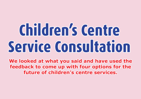 Children's centre consultation